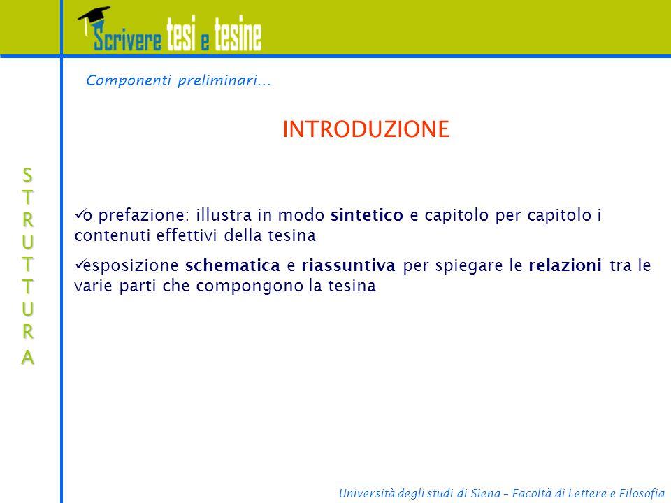 Università degli studi di Siena – Facoltà di Lettere e Filosofia STRUTTURASTRUTTURASTRUTTURASTRUTTURA INTRODUZIONE Componenti preliminari...