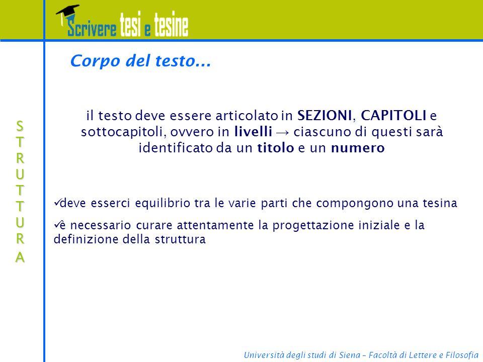 Università degli studi di Siena – Facoltà di Lettere e Filosofia STRUTTURASTRUTTURASTRUTTURASTRUTTURA Corpo del testo...