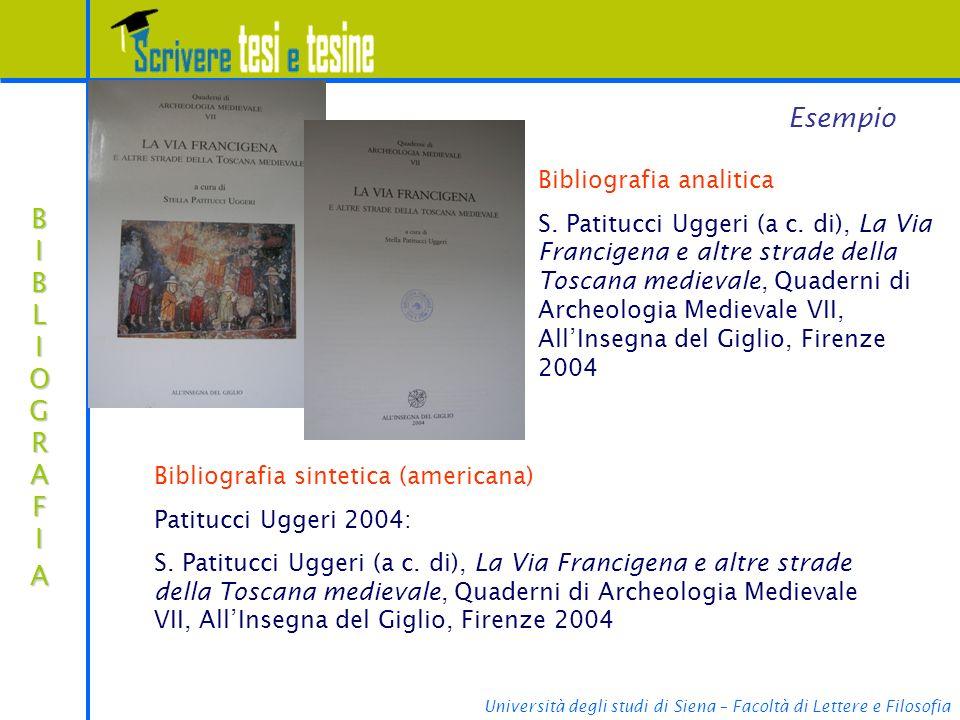 Università degli studi di Siena – Facoltà di Lettere e Filosofia BIBLIOGRAFIABIBLIOGRAFIABIBLIOGRAFIABIBLIOGRAFIA Esempio Bibliografia analitica S.