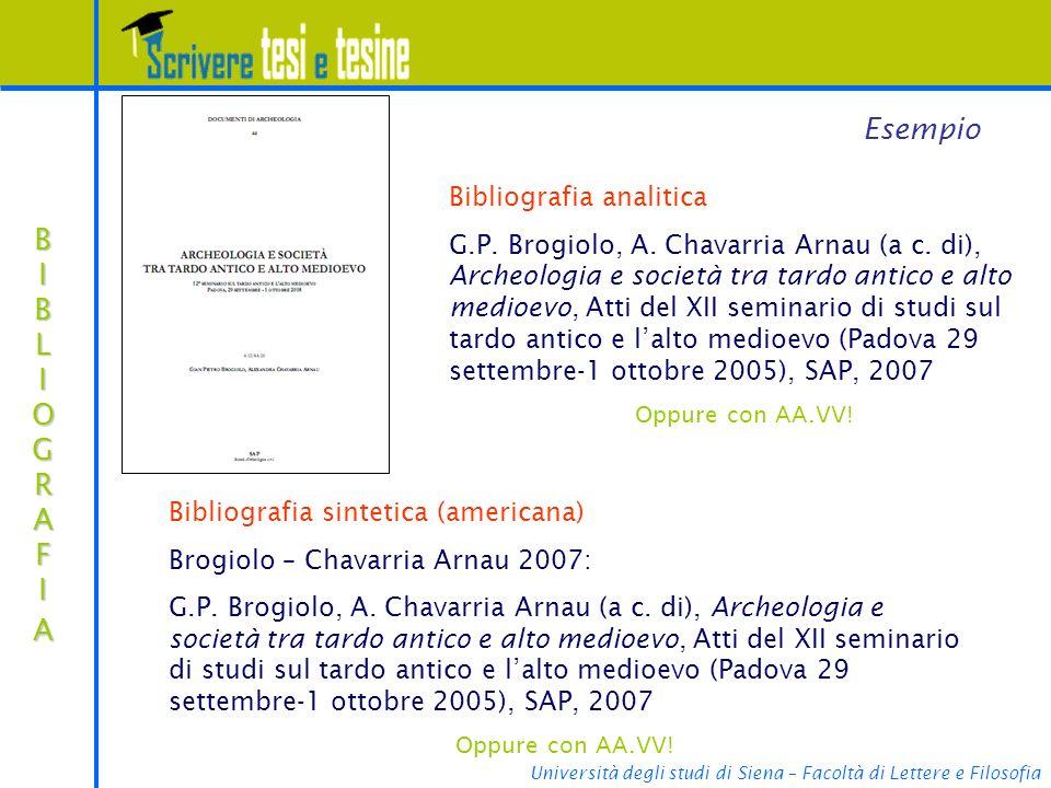 Università degli studi di Siena – Facoltà di Lettere e Filosofia BIBLIOGRAFIABIBLIOGRAFIABIBLIOGRAFIABIBLIOGRAFIA Esempio Bibliografia analitica G.P.