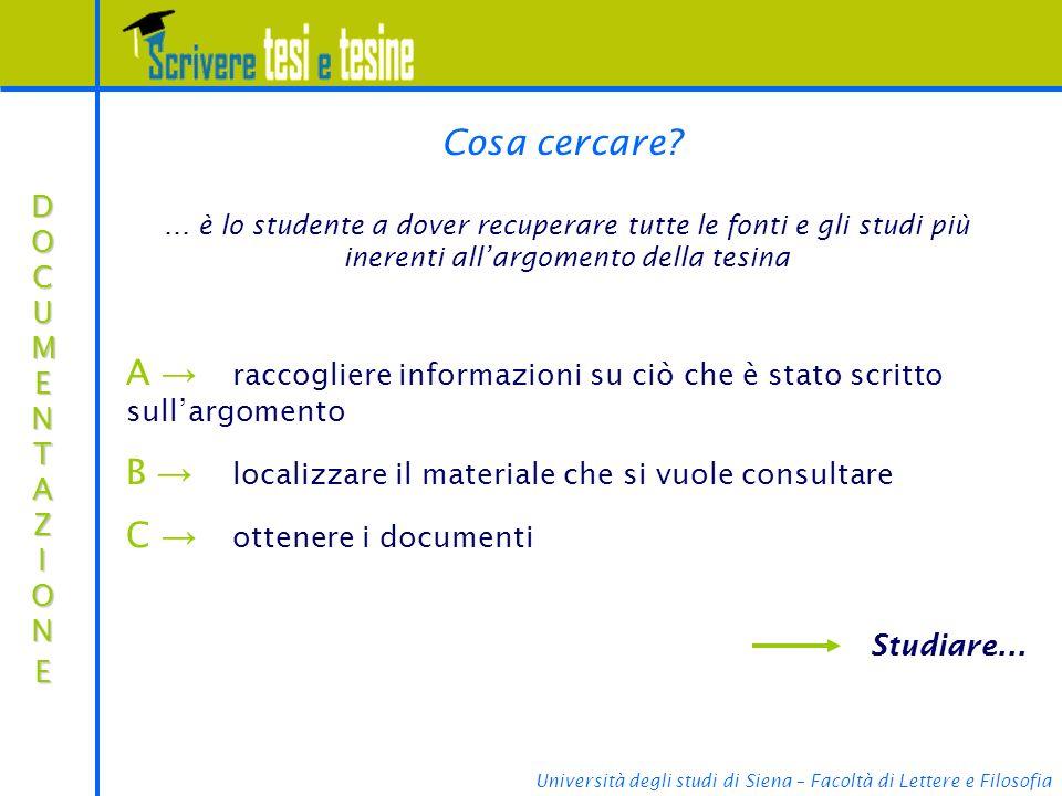 Università degli studi di Siena – Facoltà di Lettere e Filosofia Cosa cercare.