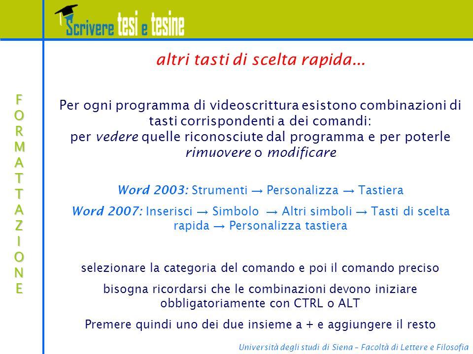 Università degli studi di Siena – Facoltà di Lettere e Filosofia FORMATTAZIONEFORMATTAZIONEFORMATTAZIONEFORMATTAZIONE altri tasti di scelta rapida...