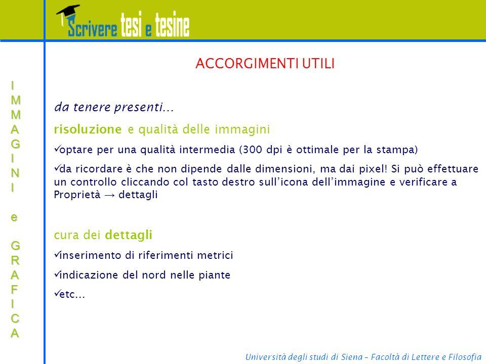 Università degli studi di Siena – Facoltà di Lettere e Filosofia IMMAGINIIMMAGINI e e GRAFICA GRAFICAIMMAGINIIMMAGINI e e GRAFICA GRAFICA e da tenere presenti...