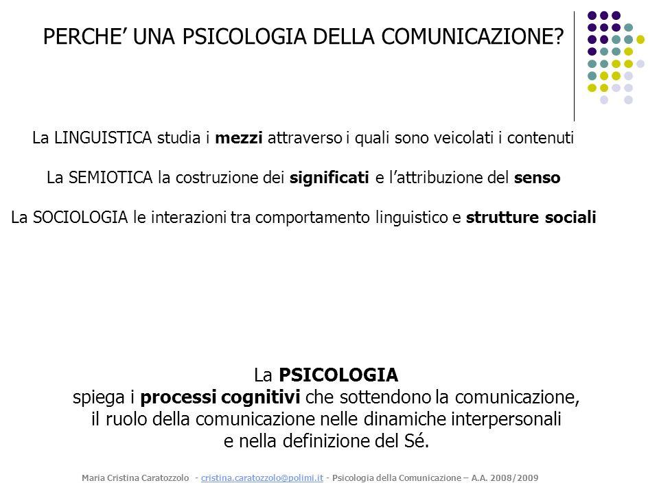 PERCHE UNA PSICOLOGIA DELLA COMUNICAZIONE.