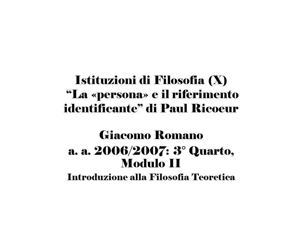 Istituzioni di Filosofia (X) La «persona» e il riferimento identificante di Paul Ricoeur Giacomo Romano a.