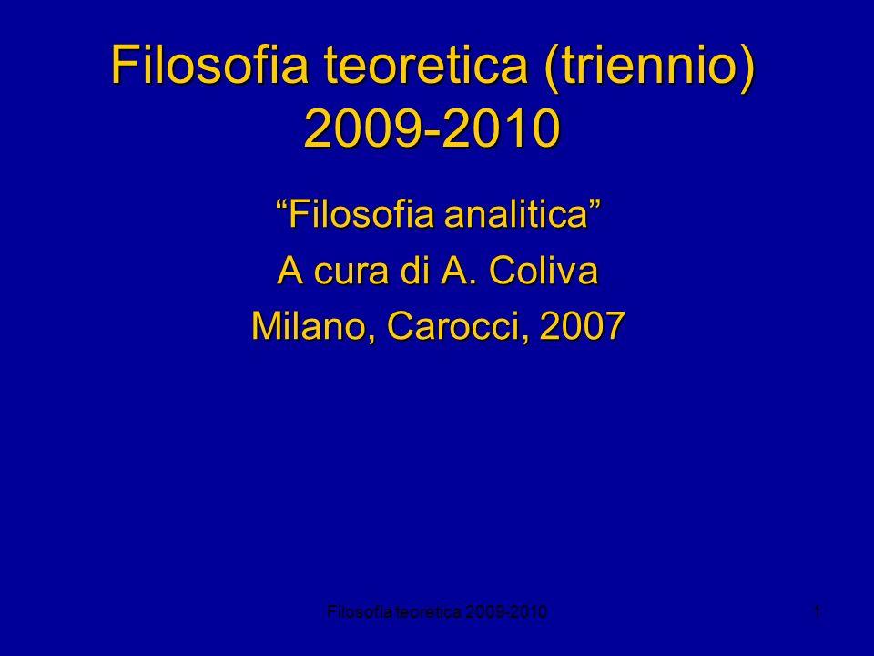 Filosofia teoretica 2009-20101 Filosofia teoretica (triennio) 2009-2010 Filosofia analitica A cura di A. Coliva Milano, Carocci, 2007