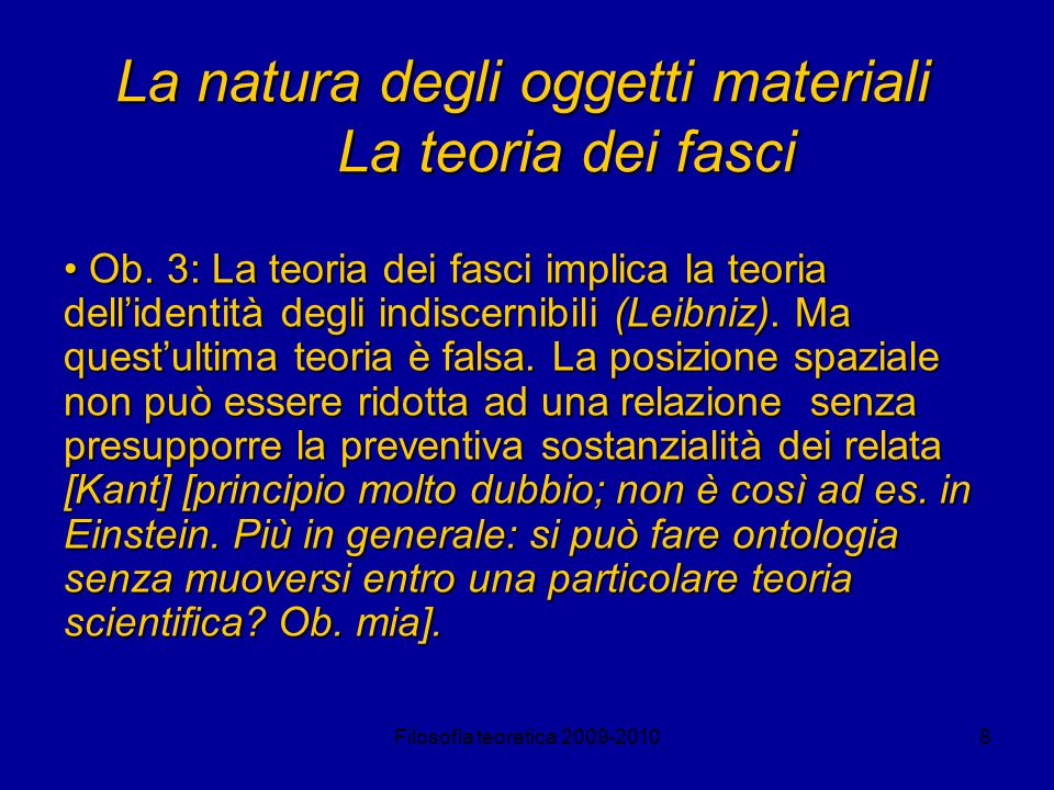 Filosofia teoretica 2009-20109 La natura degli oggetti materiali La teoria dei tropi La teoria dei fasci si trasforma nella teoria dei tropi se alle proprietà universali vengono sostituite le proprietà particolari (= tropi).