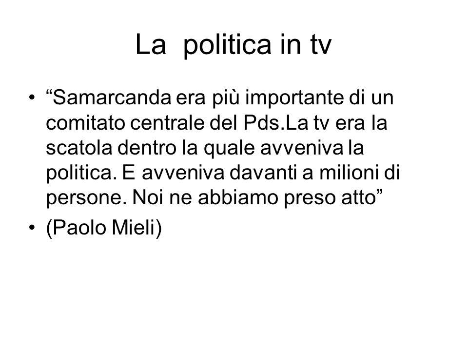 La politica in tv Samarcanda era più importante di un comitato centrale del Pds.La tv era la scatola dentro la quale avveniva la politica.