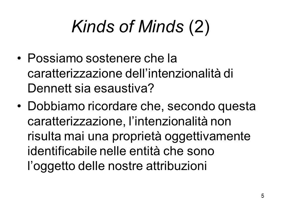 5 Kinds of Minds (2) Possiamo sostenere che la caratterizzazione dellintenzionalità di Dennett sia esaustiva.