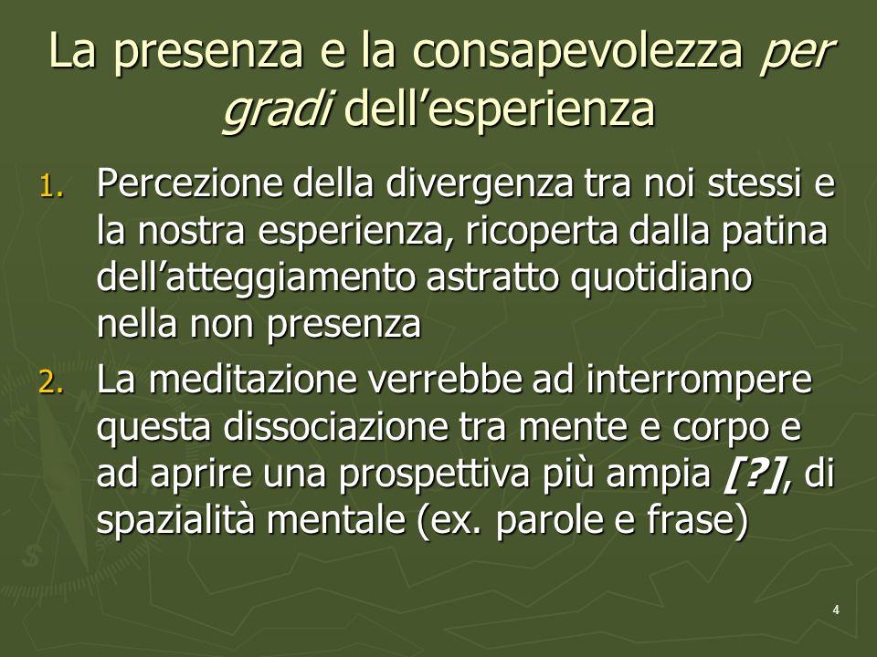 4 La presenza e la consapevolezza per gradi dellesperienza 1.