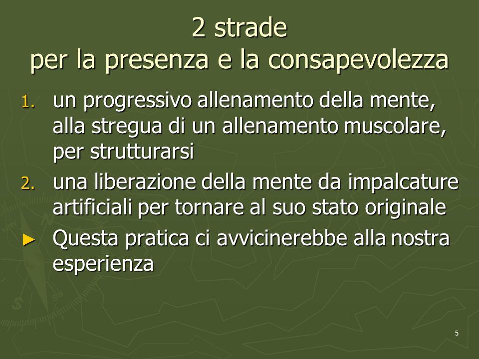 5 2 strade per la presenza e la consapevolezza 1.