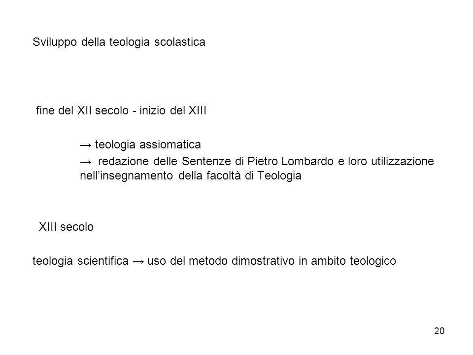 20 Sviluppo della teologia scolastica fine del XII secolo - inizio del XIII teologia assiomatica redazione delle Sentenze di Pietro Lombardo e loro ut