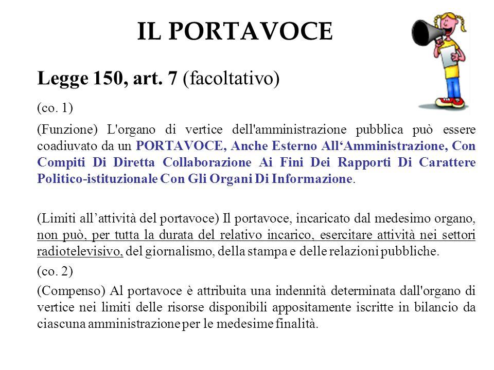 IL PORTAVOCE Legge 150, art. 7 (facoltativo) (co.