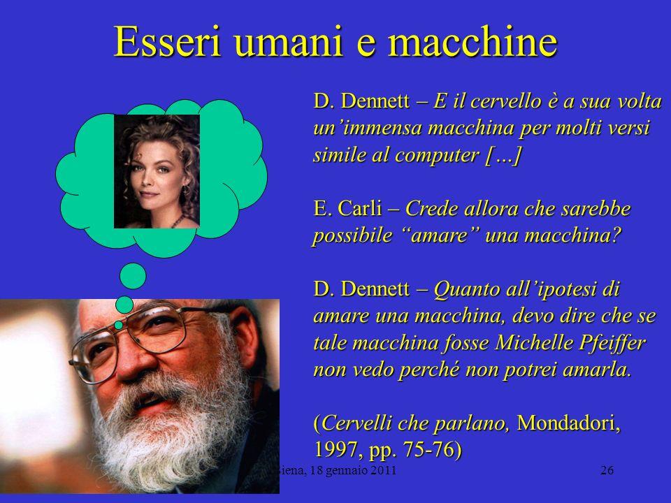 Siena, 18 gennaio 201127 Filosofia e neuroscienze Processi cognitivi senza processi cerebrali.