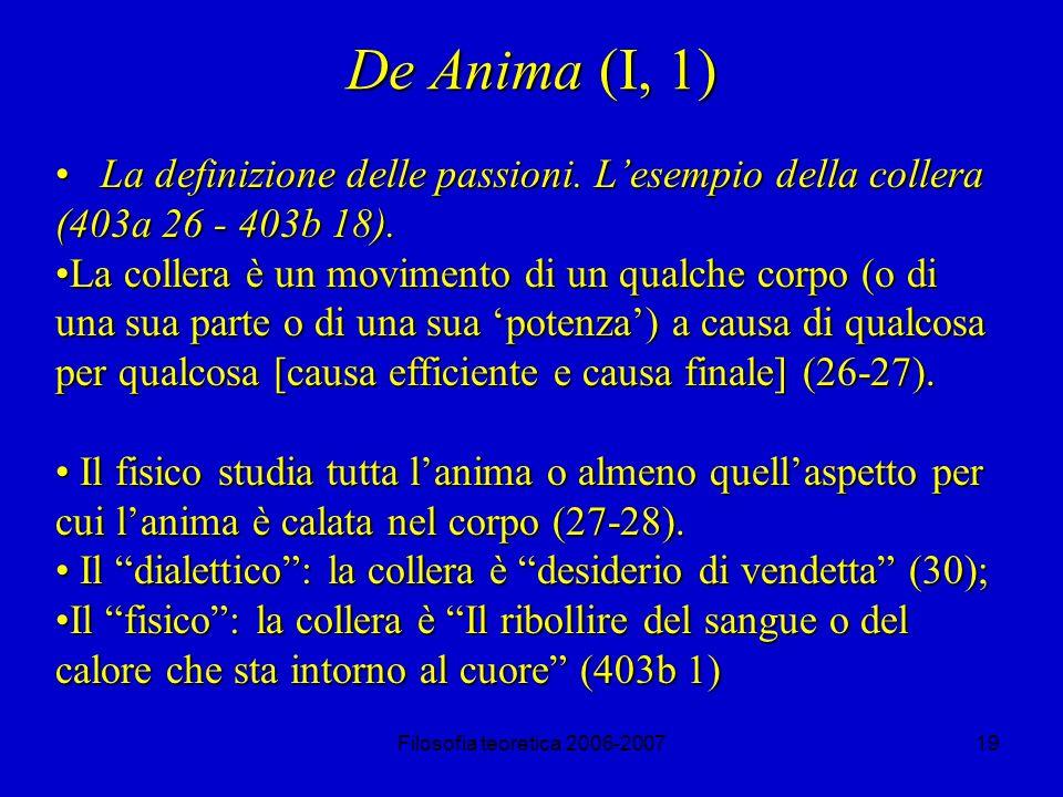 Filosofia teoretica 2006-200719 De Anima (I, 1) La definizione delle passioni.