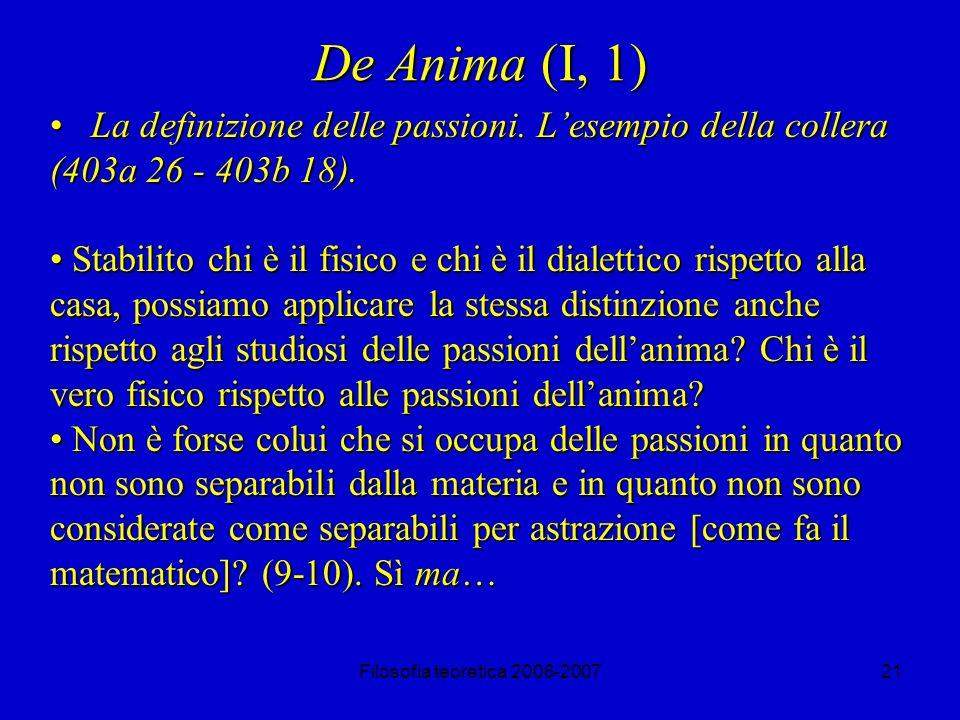 Filosofia teoretica 2006-200721 De Anima (I, 1) La definizione delle passioni.