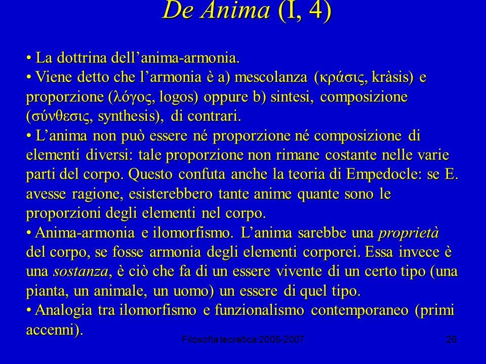 Filosofia teoretica 2006-200726 De Anima (I, 4) La dottrina dellanima-armonia.