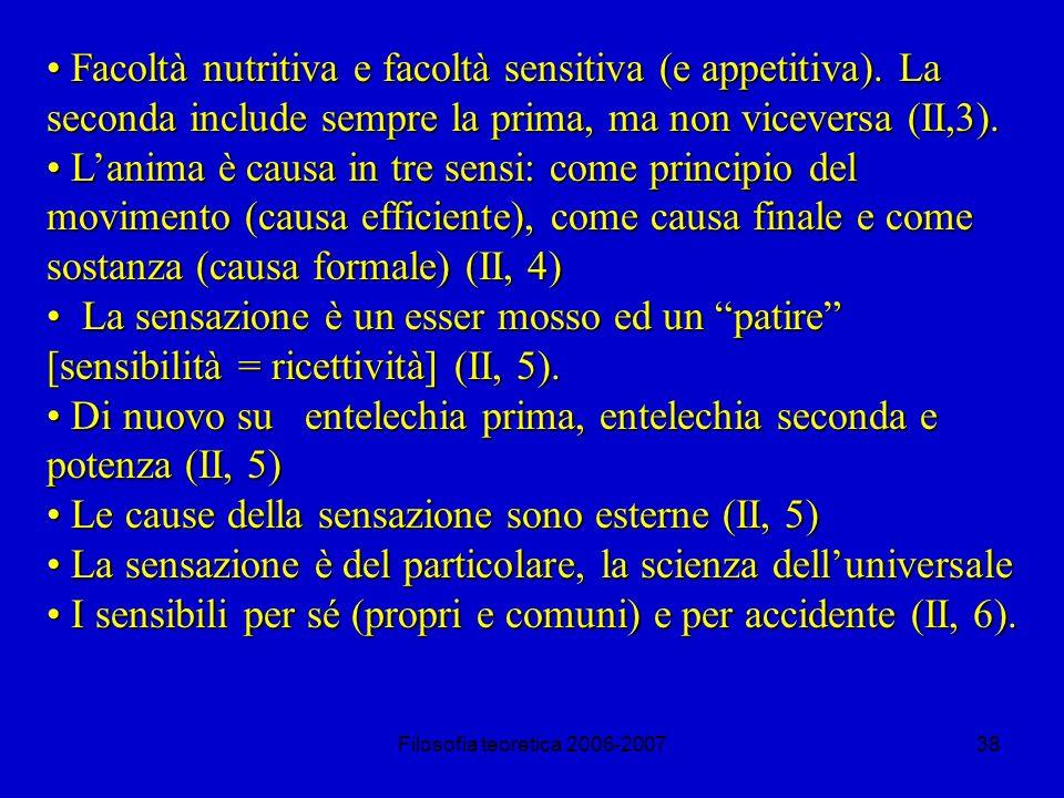 Filosofia teoretica 2006-200738 Facoltà nutritiva e facoltà sensitiva (e appetitiva).
