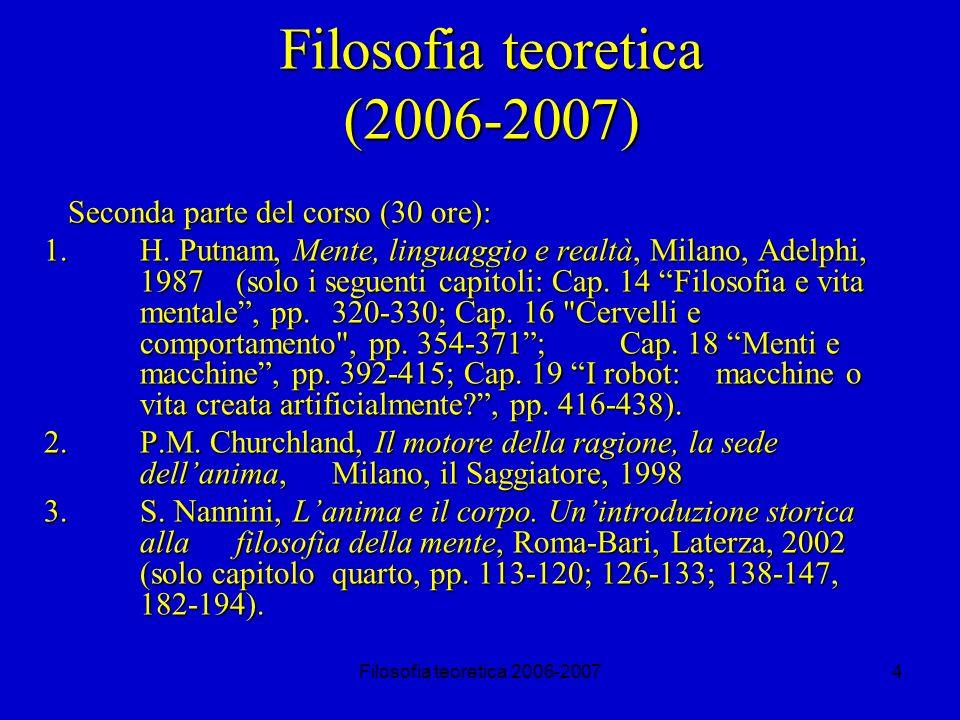 Filosofia teoretica 2006-20074 Filosofia teoretica (2006-2007) Seconda parte del corso (30 ore): 1.