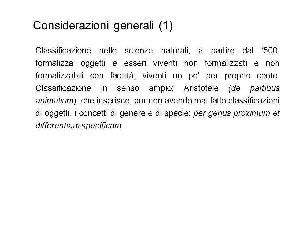 Considerazioni generali (1) Classificazione aristotelica: deve essere fatta secondo molte differenze incrociate.