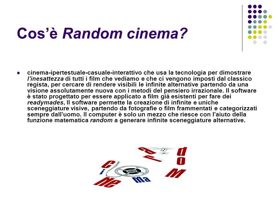 Cos è Random cinema? cinema-ipertestuale-casuale-interattivo che usa la tecnologia per dimostrare l'inesattezza di tutti i film che vediamo e che ci v
