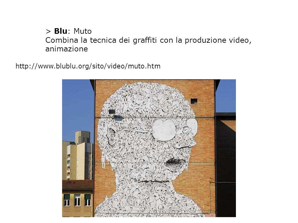 > Blu: Muto Combina la tecnica dei graffiti con la produzione video, animazione http://www.blublu.org/sito/video/muto.htm