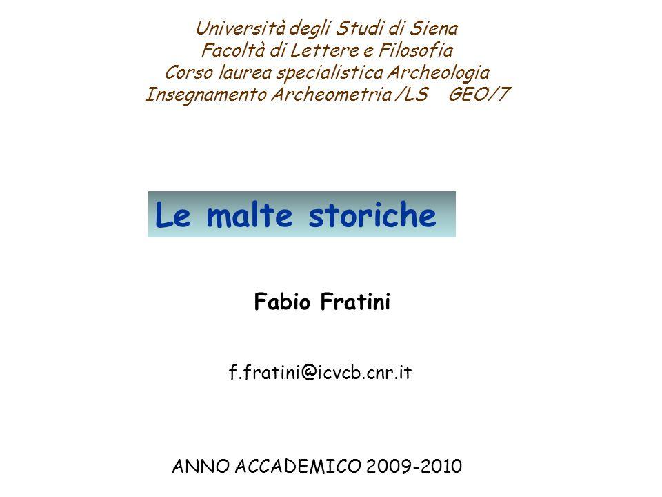 Università degli Studi di Siena Facoltà di Lettere e Filosofia Corso laurea specialistica Archeologia Insegnamento Archeometria /LS GEO/7 Fabio Fratin