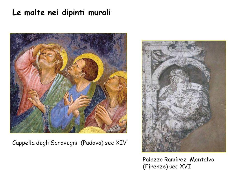 Cappella degli Scrovegni (Padova) sec XIV Palazzo Ramirez Montalvo (Firenze) sec XVI Le malte nei dipinti murali