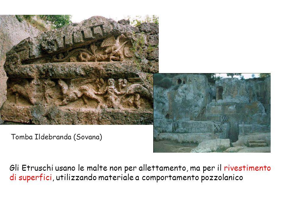 Gli Etruschi usano le malte non per allettamento, ma per il rivestimento di superfici, utilizzando materiale a comportamento pozzolanico Tomba Ildebra