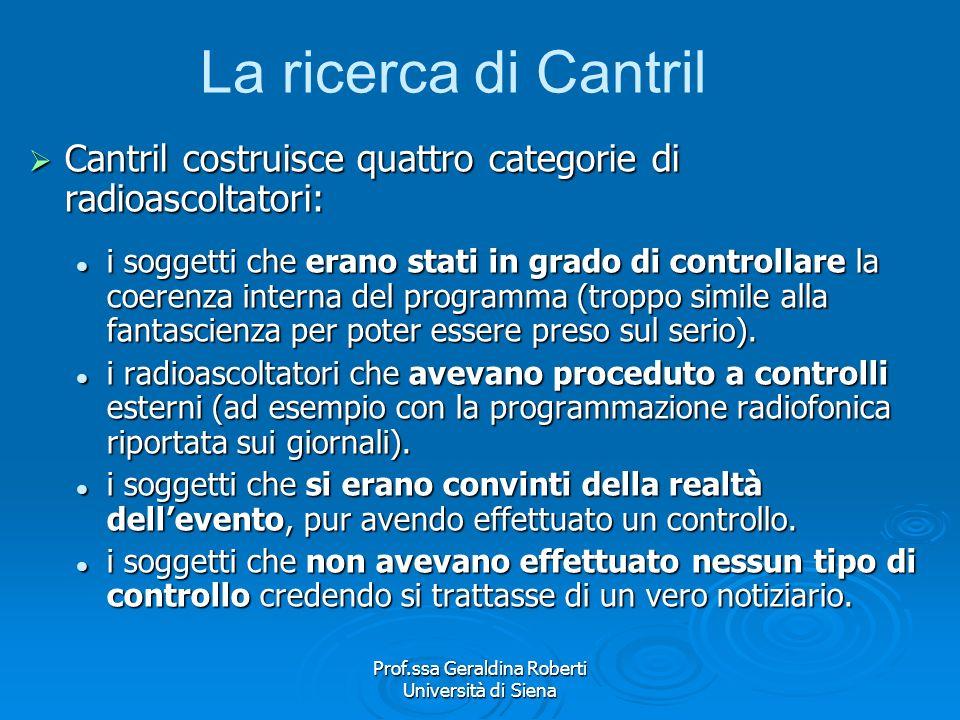 Prof.ssa Geraldina Roberti Università di Siena La ricerca di Cantril The invasion from Mars: A study in the Psychology of panic. The invasion from Mar