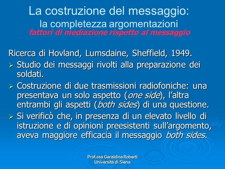 Prof.ssa Geraldina Roberti Università di Siena La costruzione del messaggio: lordine delle argomentazioni Se preesiste un interesse per largomento, è