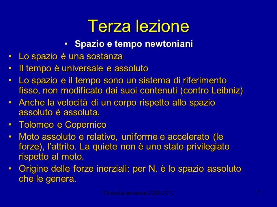 7 Terza lezione Spazio e tempo newtonianiSpazio e tempo newtoniani Lo spazio è una sostanzaLo spazio è una sostanza Il tempo è universale e assolutoIl