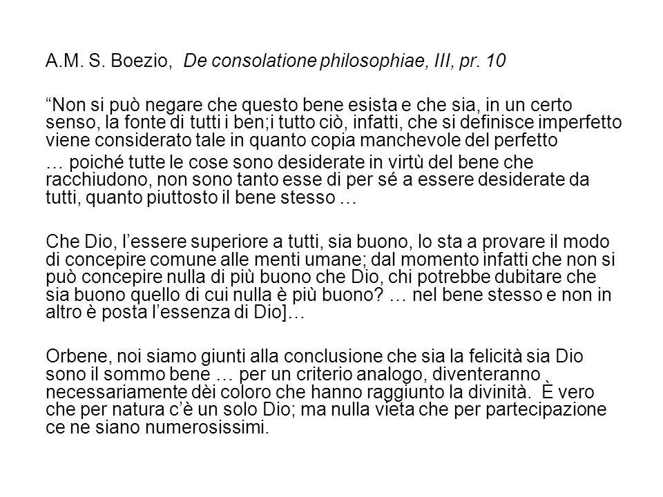 A.M. S. Boezio, De consolatione philosophiae, III, pr.