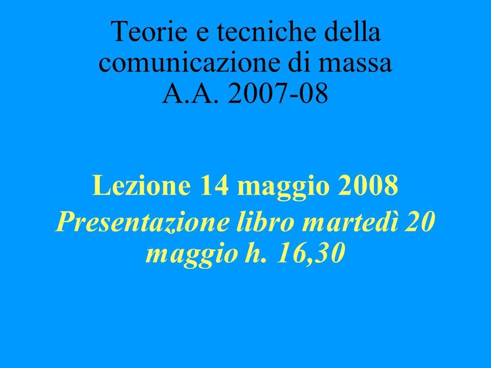 Teorie e tecniche della comunicazione di massa A.A.