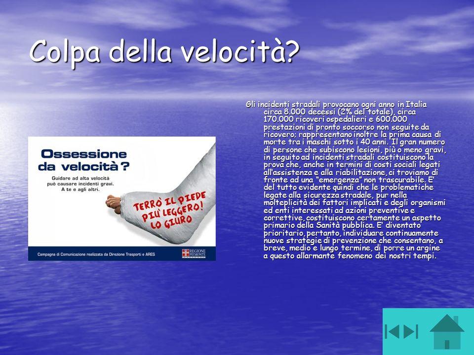 Colpa della velocità? Gli incidenti stradali provocano ogni anno in Italia circa 8.000 decessi (2% del totale), circa 170.000 ricoveri ospedalieri e 6