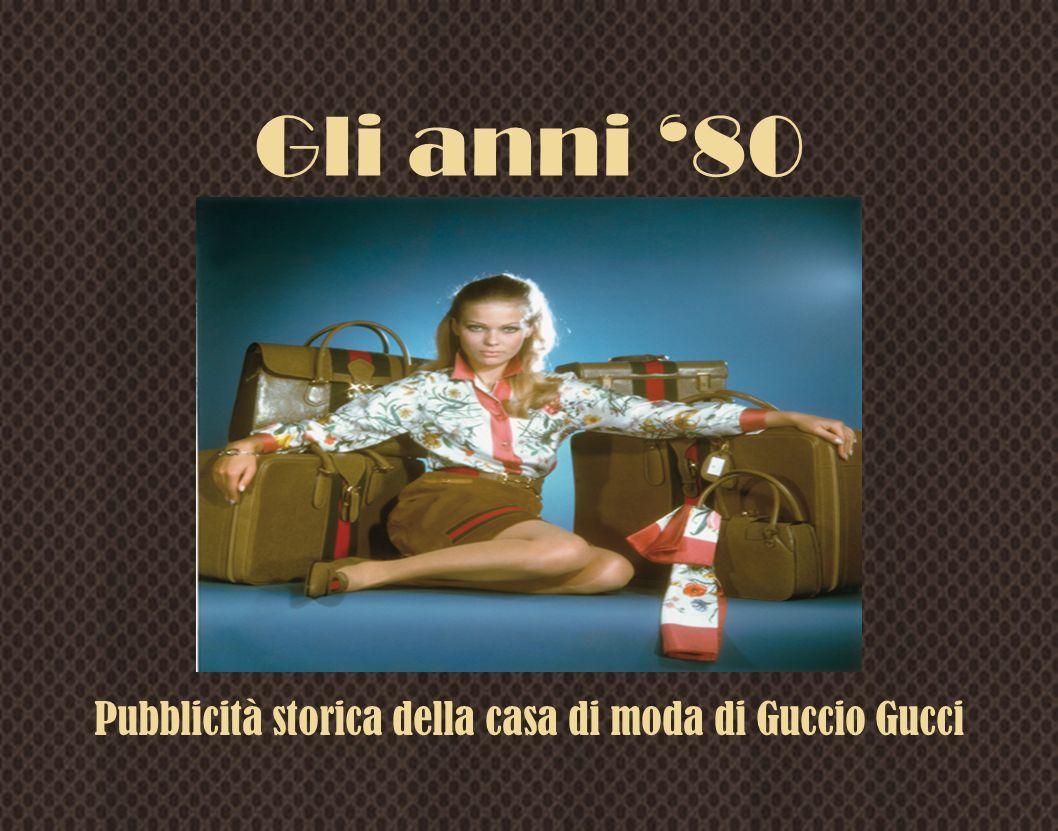 Gli anni 80 Pubblicità storica della casa di moda di Guccio Gucci