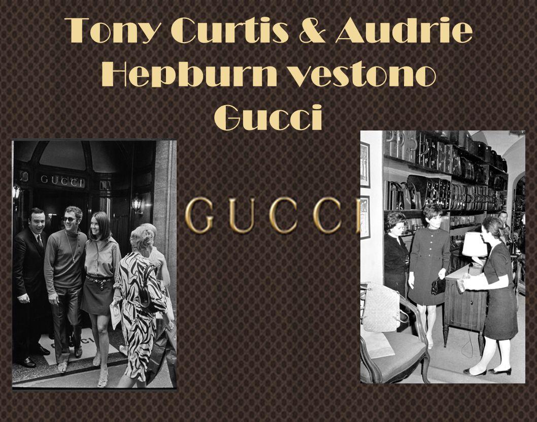 Tony Curtis & Audrie Hepburn vestono Gucci
