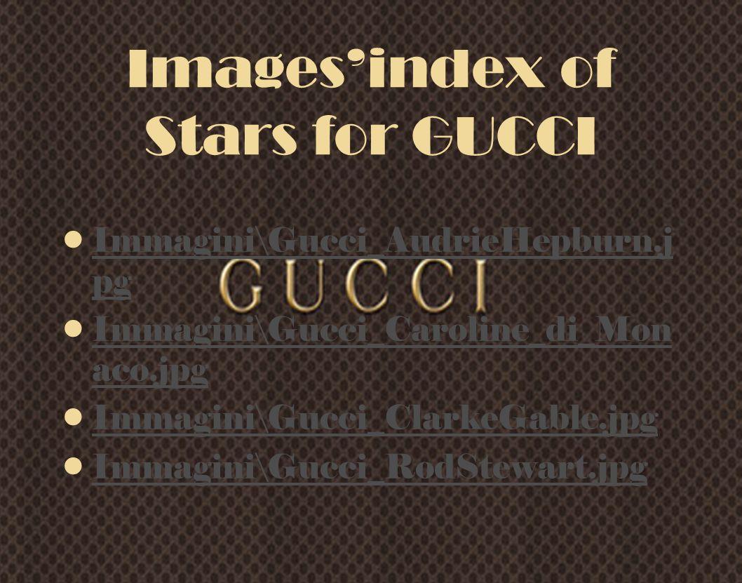Imagesindex of Stars for GUCCI Immagini\Gucci_AudrieHepburn.j pgImmagini\Gucci_AudrieHepburn.j pg Immagini\Gucci_Caroline_di_Mon aco.jpgImmagini\Gucci