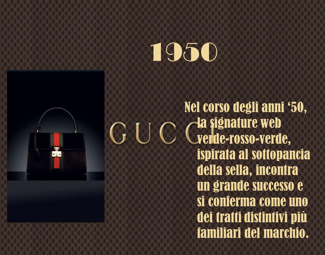 1950 Nel corso degli anni 50, la signature web verde-rosso-verde, ispirata al sottopancia della sella, incontra un grande successo e si conferma come