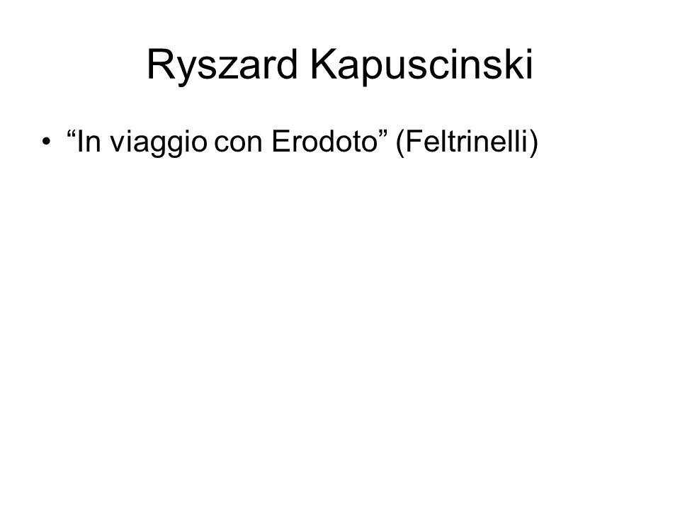 Ryszard Kapuscinski In viaggio con Erodoto (Feltrinelli)