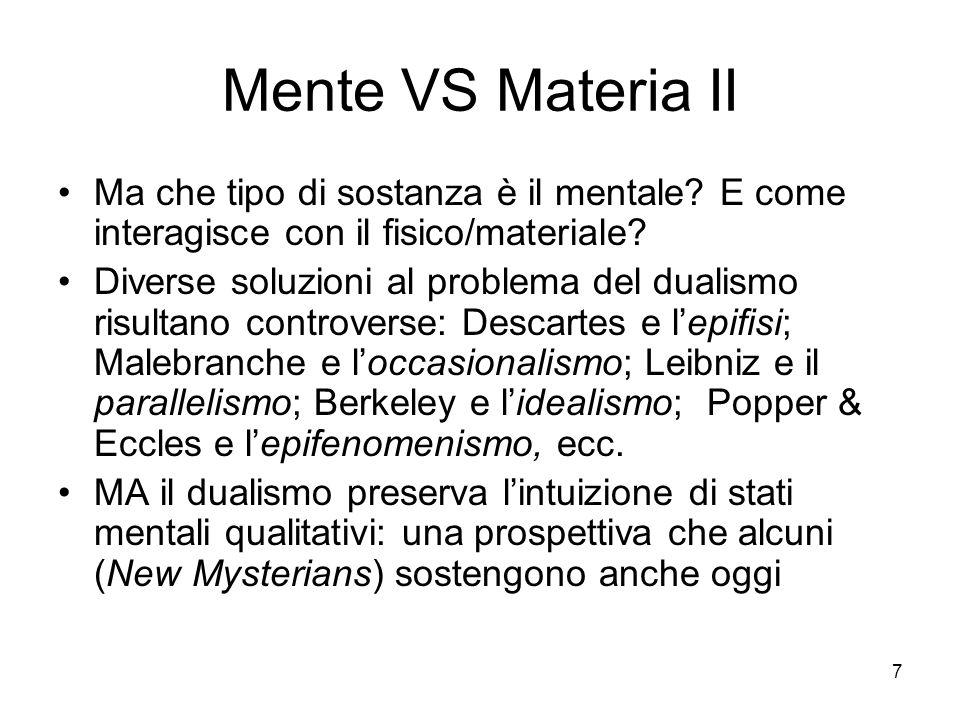 7 Mente VS Materia II Ma che tipo di sostanza è il mentale.