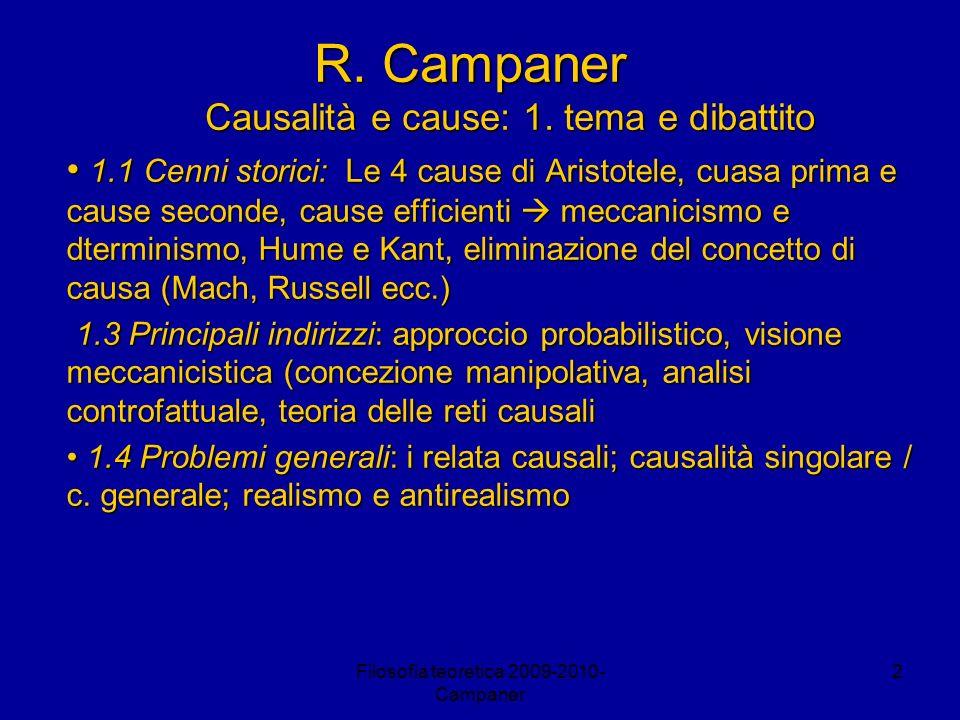 Filosofia teoretica 2009-2010- Campaner 3 R.Campaner Causalità e cause: 2.