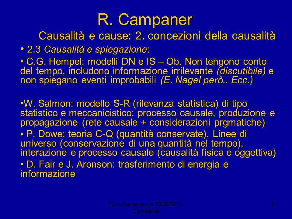 Filosofia teoretica 2009-2010- Campaner 6 R.Campaner Causalità e cause: 2.