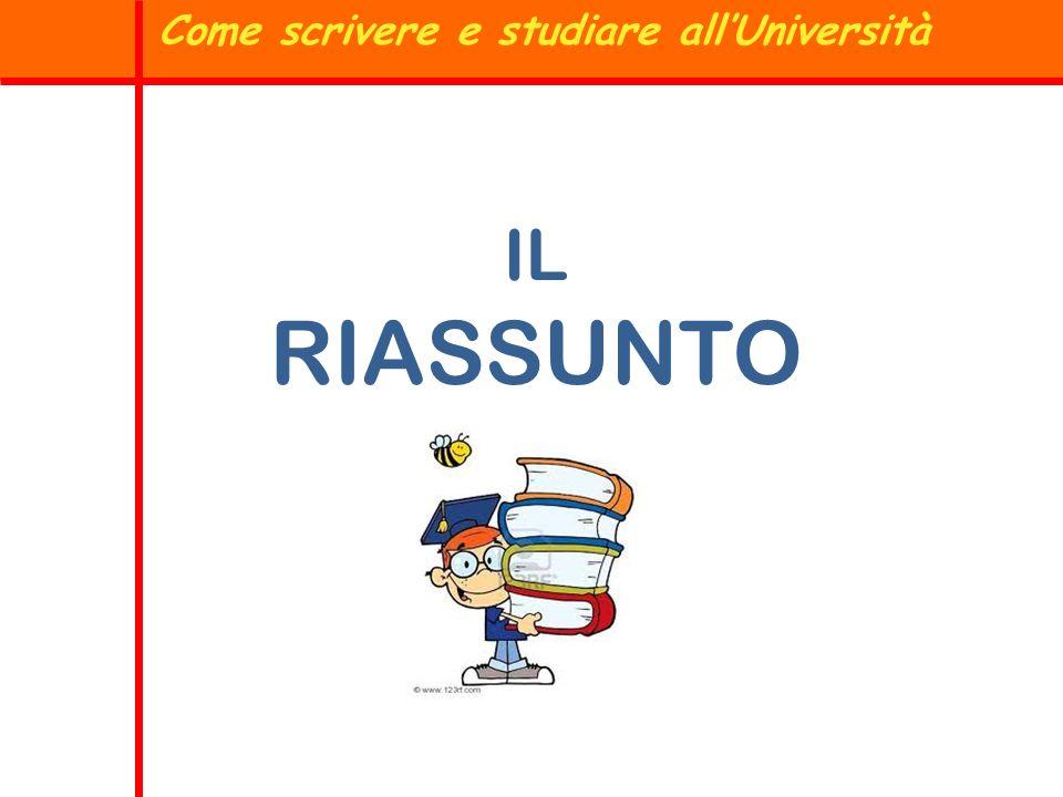 IL RIASSUNTO Come scrivere e studiare allUniversità
