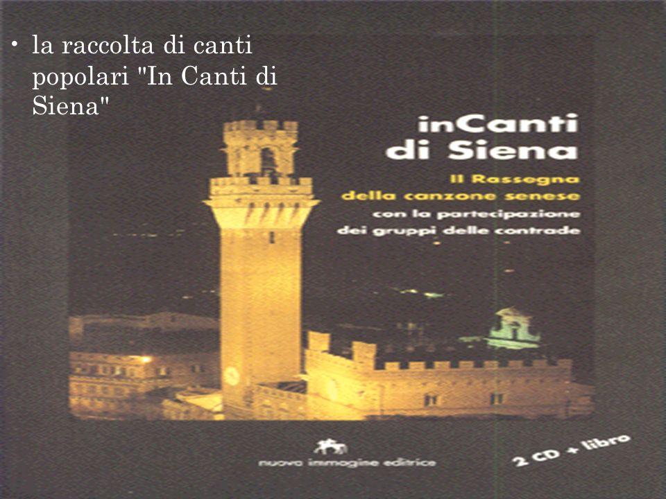 la raccolta di canti popolari In Canti di Siena
