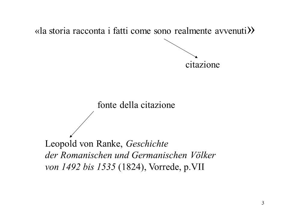 3 «la storia racconta i fatti come sono realmente avvenuti » citazione fonte della citazione Leopold von Ranke, Geschichte der Romanischen und Germani