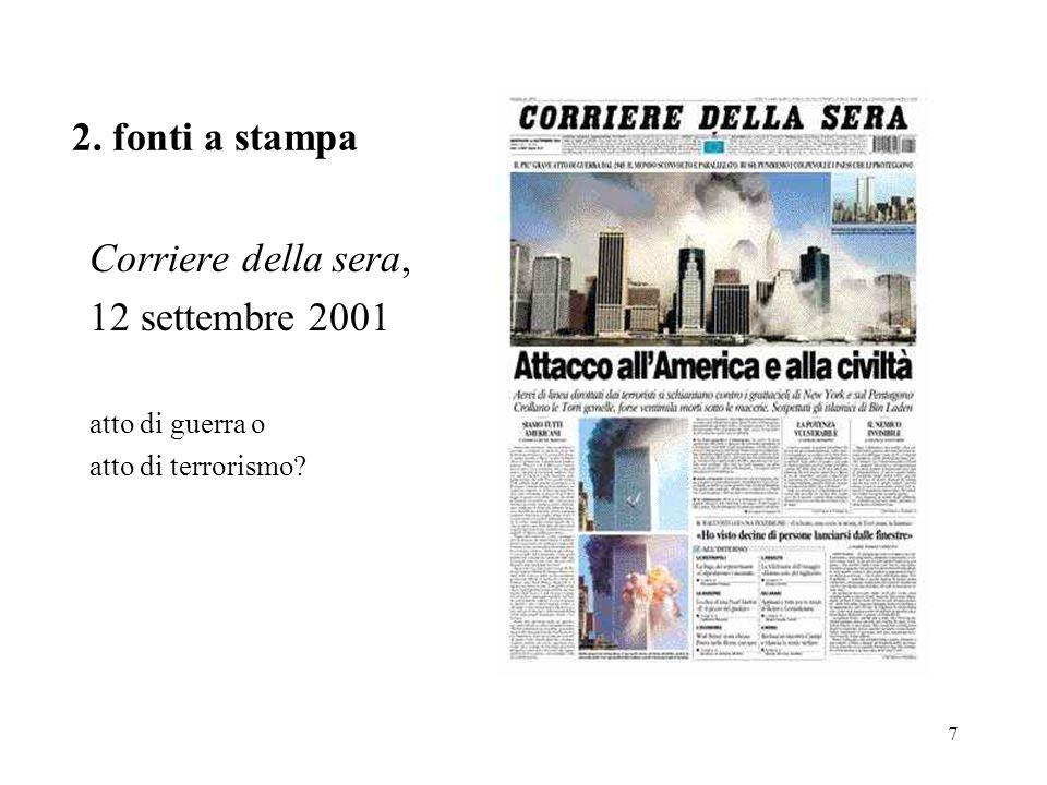 7 2. fonti a stampa Corriere della sera, 12 settembre 2001 atto di guerra o atto di terrorismo?