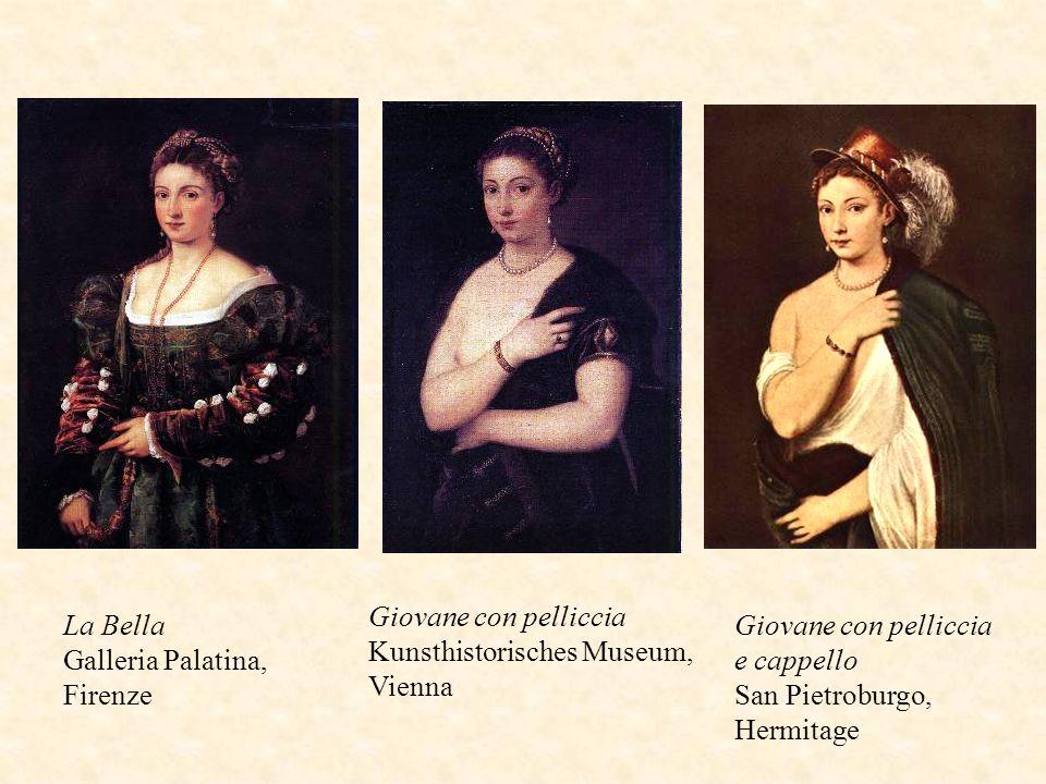 La Bella Galleria Palatina, Firenze Giovane con pelliccia Kunsthistorisches Museum, Vienna Giovane con pelliccia e cappello San Pietroburgo, Hermitage