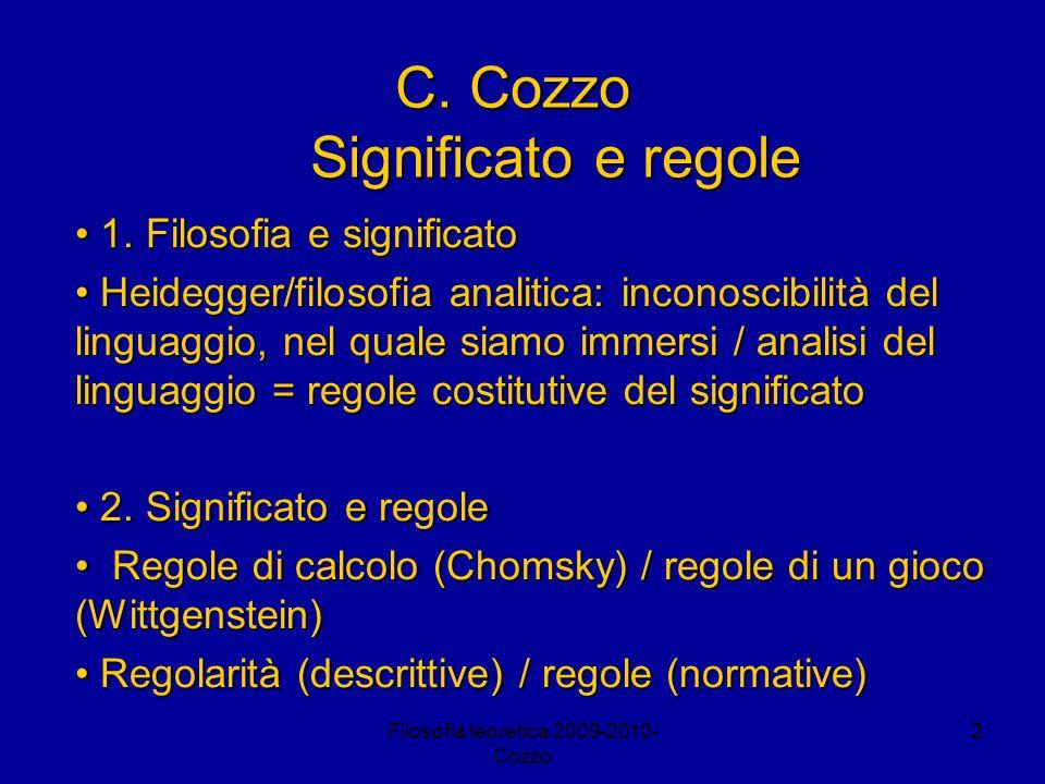 Filosofia teoretica 2009-2010- Cozzo 2 C. Cozzo Significato e regole 1. Filosofia e significato 1. Filosofia e significato Heidegger/filosofia analiti