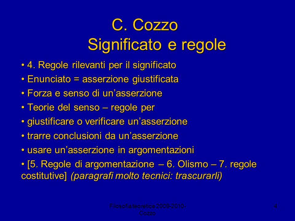 Filosofia teoretica 2009-2010- Cozzo 4 C. Cozzo Significato e regole 4. Regole rilevanti per il significato 4. Regole rilevanti per il significato Enu